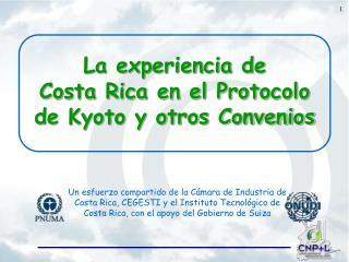 La experiencia de  Costa Rica en el Protocolo de Kyoto y otros Convenios