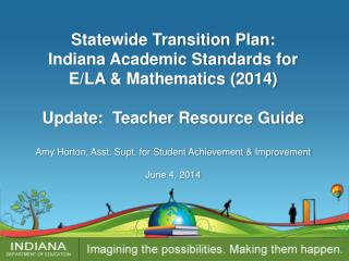 Statewide Transition Plan:  Indiana Academic Standards for  E/LA & Mathematics (2014)