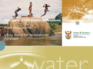 February 2005 Briefing Sessions Draft Regulations Using Water for Recreational Purposes