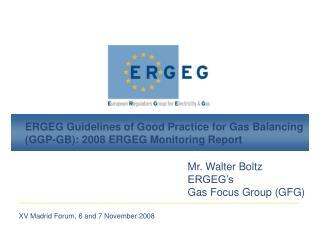 ERGEG Guidelines of Good Practice for Gas Balancing (GGP-GB): 2008 ERGEG Monitoring Report