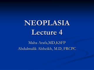 NEOPLASIA Lecture 4
