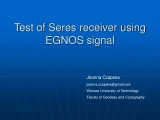 Test of Seres receiver using EGNOS signal