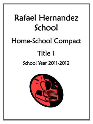Rafael Hernandez School Home-School Compact Title 1 School Year 2011-2012