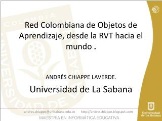 Red Colombiana de Objetos de Aprendizaje, desde la RVT hacia el mundo .