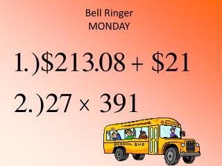 Bell Ringer MONDAY