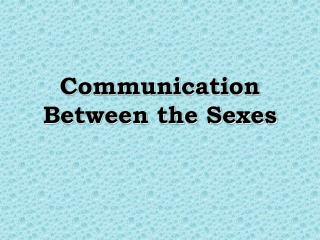 Communication Between the Sexes