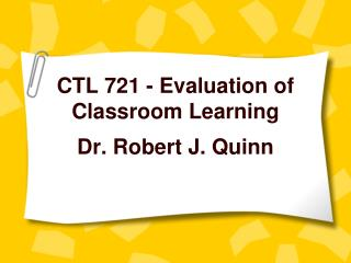 CTL 721 - Evaluation of Classroom Learning