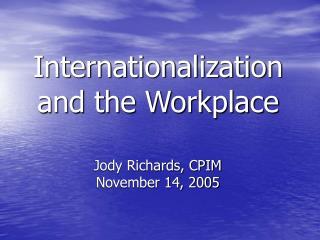 Internationalization  and the Workplace