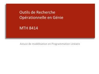 Outils  de  Recherche Opérationnelle  en  Génie MTH  8414