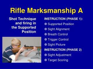 Rifle Marksmanship A