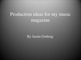Production ideas for my music magazine
