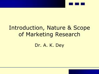 Introduction, Nature & Scope of Marketing Research