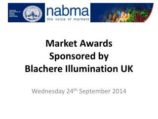 Market  Awards  Sponsored  by  Blachere I llumination UK