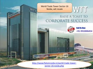 world trade tower sector 16 noida price, wtt rent resale 991