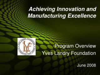 Achieving Innovation and Manufacturing Excellence