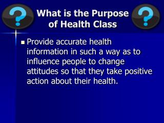 What is the Purpose  of Health Class