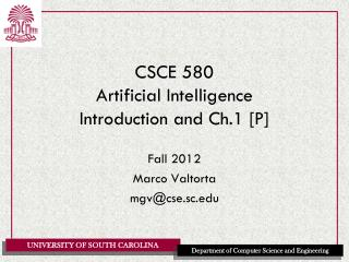 CSCE 580 Artificial Intelligence Introduction and Ch.1 [P]