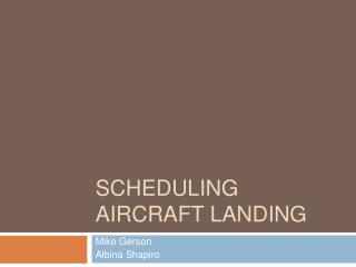 SCHEDULING AIRCRAFT LANDING