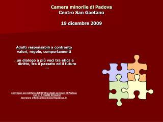 Camera minorile di Padova Centro San Gaetano  19 dicembre 2009