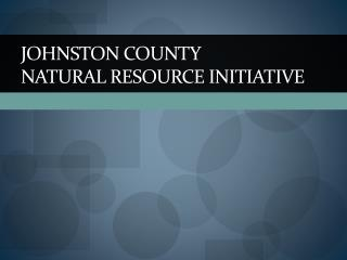 Johnston County Natural Resource Initiative