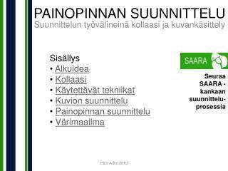 PAINOPINNAN SUUNNITTELU