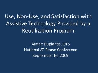 Use, Non-Use, and Satisfaction with Assistive Technology Provided by a Reutilization Program
