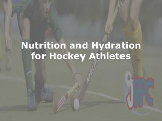 Nutrition and Hydration for Hockey Athletes