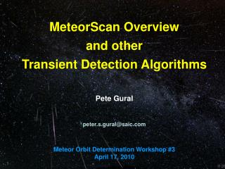 MeteorScan Overview and other Transient Detection Algorithms Pete Gural peter.s.gural@saic