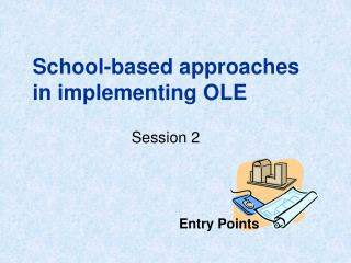 School-based approaches in implementing OLE