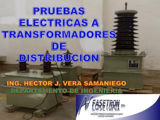 PRUEBAS ELECTRICAS A  TRANSFORMADORES DE DISTRIBUCION