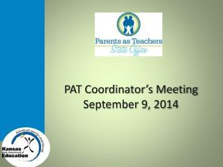 PAT Coordinator's Meeting September 9, 2014