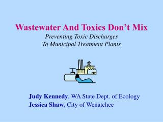 Wastewater And Toxics Don't Mix Preventing Toxic Discharges  To Municipal Treatment Plants