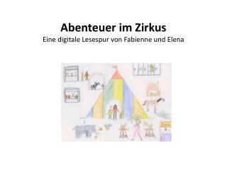 Abenteuer im Zirkus Eine digitale Lesespur von Fabienne und Elena