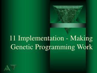 11  Implementation - Making Genetic Programming Work