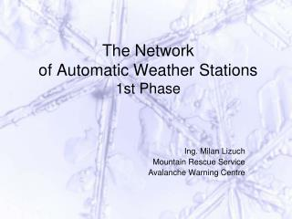 The Network of Automatic Weather Stations 1st Phase