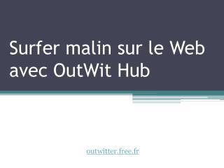 Surfer malin sur le Web avec OutWit Hub