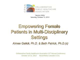 Aimee  Galick , Ph.D. & Beth Patrick, Ph.D.(c )