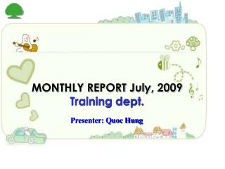 MONTHLY REPORT July, 2009 Training dept.