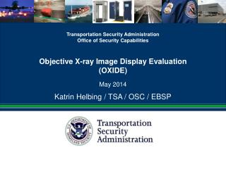 Objective X-ray  Image Display Evaluation (OXIDE)
