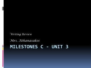 Milestones C - Unit 3