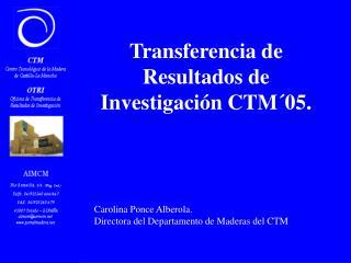 Transferencia de Resultados de Investigación CTM´05.