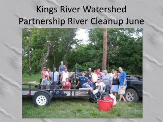 Kings River Watershed Partnership River Cleanup June 2011