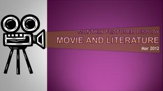 Monthly  FeatureD Display Movie  and  Literature
