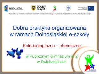 Dobra praktyka organizowana  w ramach Dolnośląskiej e-szkoły