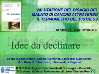 VALUTAZIONE DEL DISAGIO DEL MALATO DI CANCRO ATTRAVERSO IL TERMOMETRO DEL DISTRESS