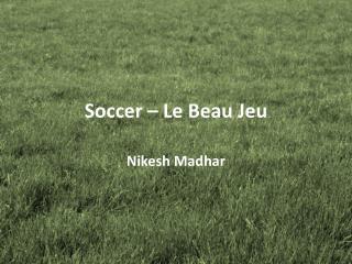 Soccer – Le Beau Jeu
