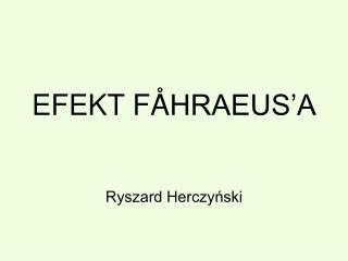 EFEKT F � HRAEUS�A
