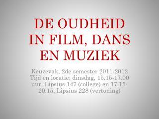 DE OUDHEID IN FILM, DANS  EN MUZIEK
