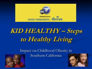 KID HEALTHY � Steps to Healthy Living