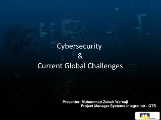 Cybersecurity  & Current Global Challenges